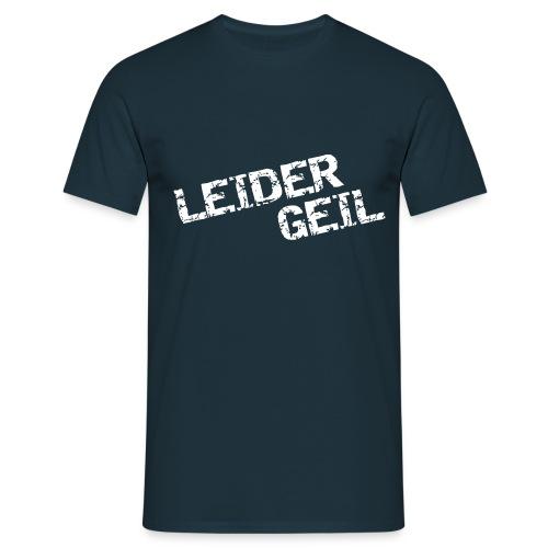 Leider Geil (dh) - Männer T-Shirt
