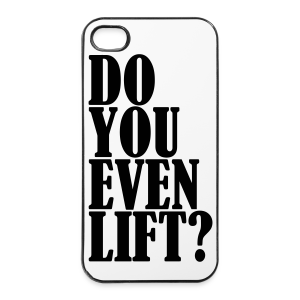 Do You Even Lift - iPhone 4/4s Hard Case