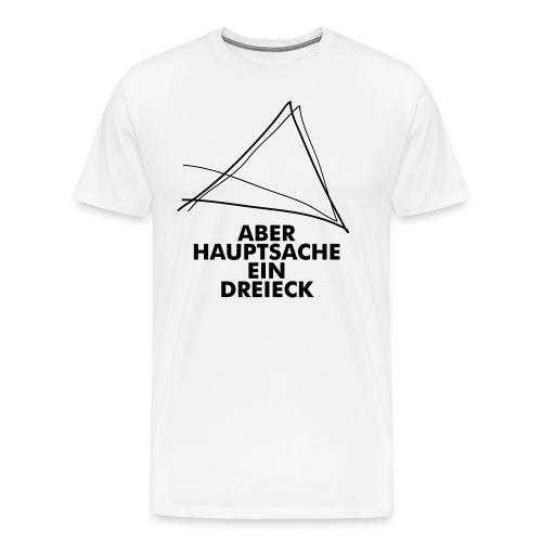 Aber Hauptsache ein Dreieck! - Männer Premium T-Shirt