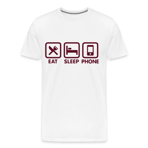 EAT SLEEP PHONE  MEN  - Männer Premium T-Shirt