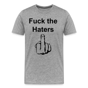 Fuck the Haters - Männer - Männer Premium T-Shirt