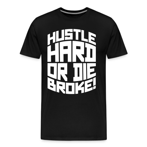 HUSTLE TEE (BLACK) - Men's Premium T-Shirt