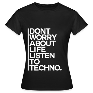 Girl Shirt Listen to Techno #2 - Frauen T-Shirt