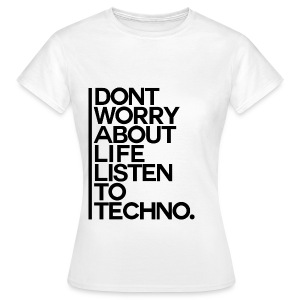 Girl Shirt Listen to Techno #1 - Frauen T-Shirt