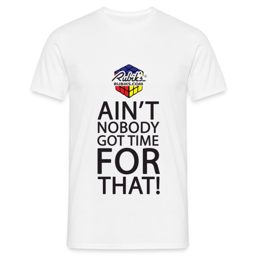 Ain't No Body Got Time For Rubik's - Men's T-Shirt