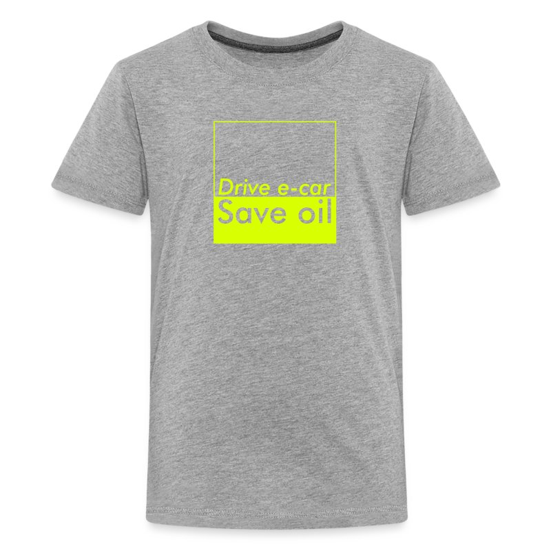 Drive e-car - Save oil   © by TOSKIO-VTMS - Teenager Premium T-Shirt