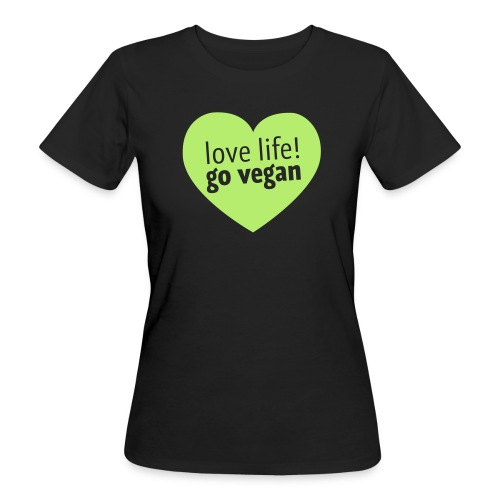 Love life and go vegan! - Frauen Bio-T-Shirt