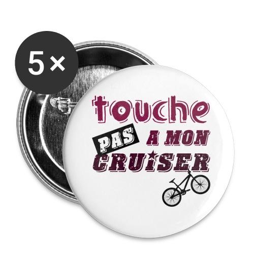 TOUCHE PAS A MON CRUISER - Lot de 5 grands badges (56 mm)