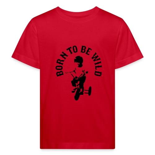 Born to be wild Kid's T-Shirt - Kids' Organic T-Shirt