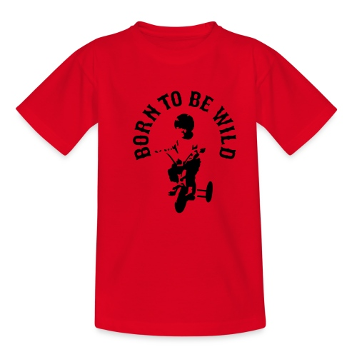 Born to be wild Kid's Classic T-Shirt - Teenage T-Shirt