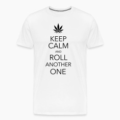 keep calm and roll another one cannabis T-Shirts