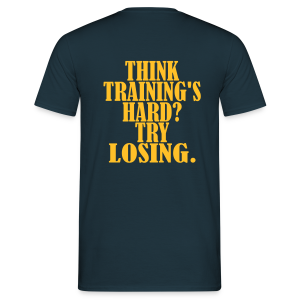 Think Trainings Hard? - Männer T-Shirt