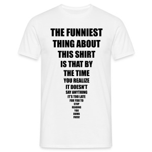 funniest thing t shirts m nner t shirt. Black Bedroom Furniture Sets. Home Design Ideas