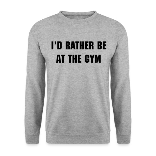 I'D RATHER BE AT THE GYM HOODIE - Men's Sweatshirt