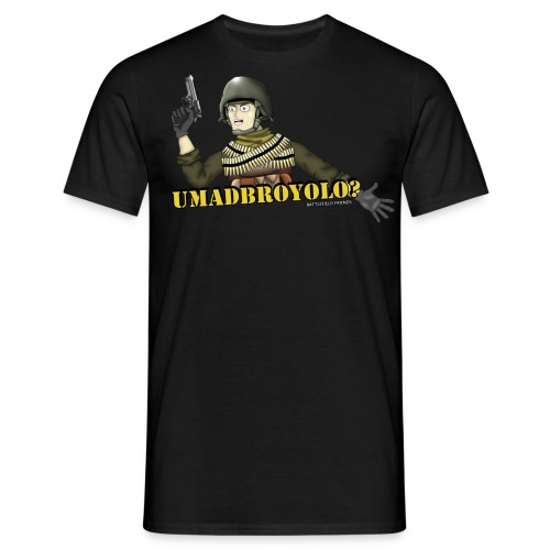 UMADBROYOLO? - Men's T-Shirt