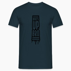 Whats Up Bro T-Shirts