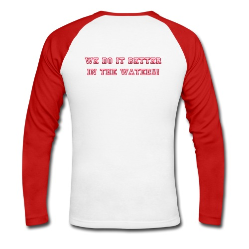 Water polo is like sex - wet, physical & exciting - Men's Long Sleeve Baseball T-Shirt