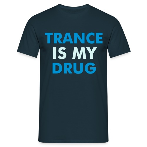 TRANCE IS MY DRUG (reflektierend, Digitaldruck) - Männer T-Shirt