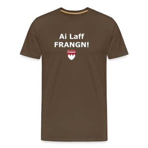 Ai laff Frangn in edelbraun - Männer Premium T-Shirt