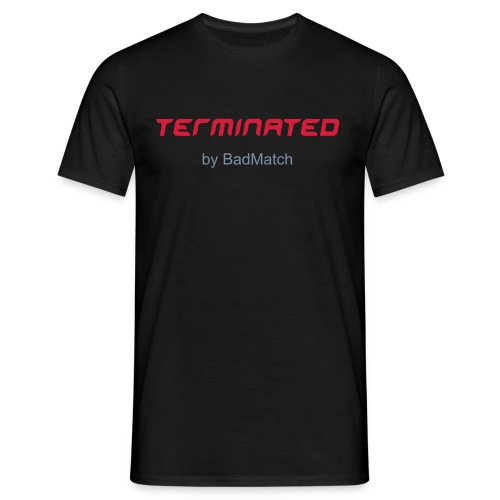 Terminated - by BadMatch - T-shirt herr