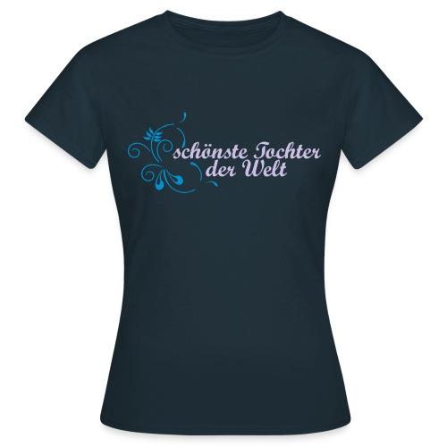 schönste Tochter der Welt - Frauen T-Shirt
