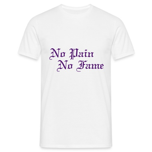 No Pain, No Fame - T-shirt Homme
