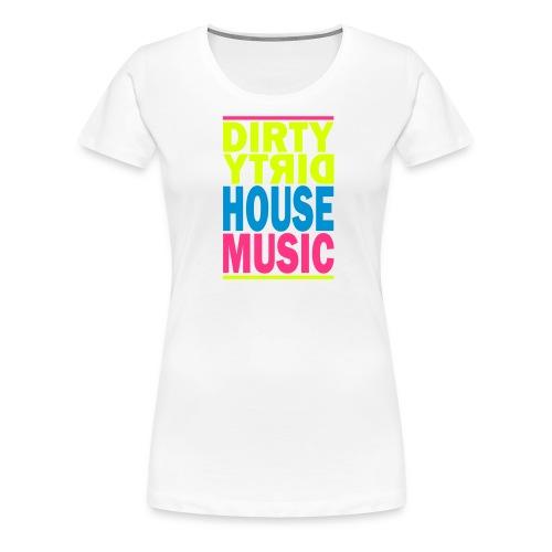 House Music Girlie weiß - Frauen Premium T-Shirt