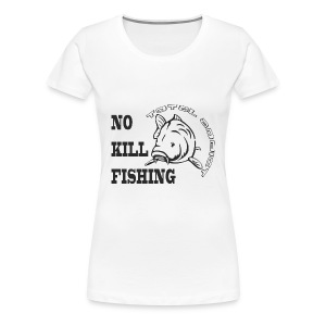 NO KILL FISHING - T-Shirt Femme Blanc  - T-shirt Premium Femme