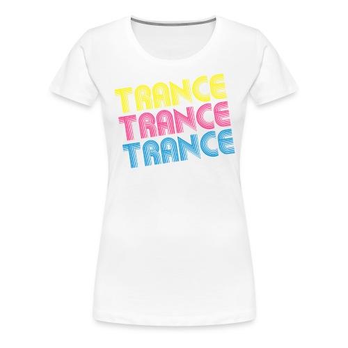 Trance Trance Trance Girlie weiß - Frauen Premium T-Shirt
