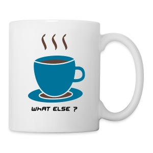 What Else Cup - Tasse