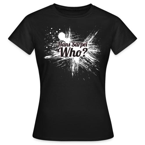 Hans Sarpei - Who? Design-Shirt - Frauen T-Shirt