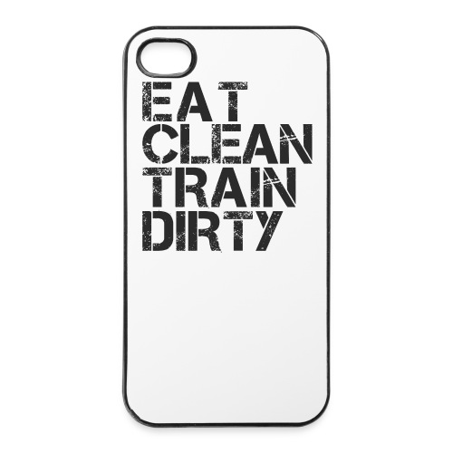 Eat Clean Train Dirty  - iPhone 4/4s Hard Case