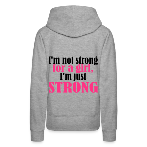 Not Strong for a Girl just Strong - Frauen Premium Hoodie