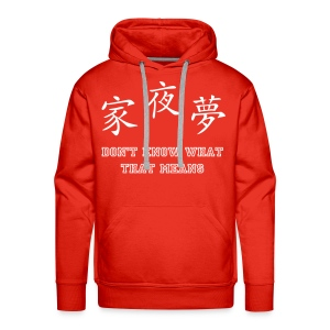 Don't know what that means  - Mannen Premium hoodie