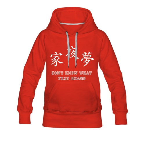 Don't know what that means Woman - Vrouwen Premium hoodie