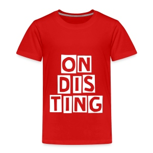 ON DIS TING - Kids' Premium T-Shirt