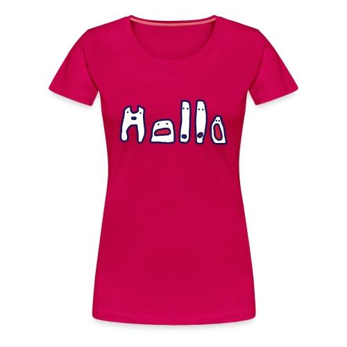 Hallo  - Frauen Premium T-Shirt