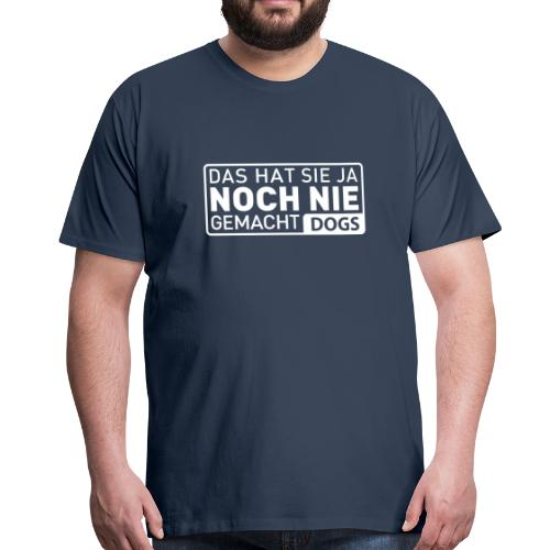 T-Shirt - Das hat sie ja noch nie gamcht - Männer Premium T-Shirt