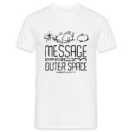 T-Shirts ~ Männer T-Shirt ~ Message From Outer Space (black)
