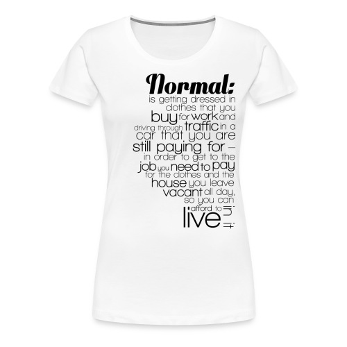 Normal - Women's Premium T-Shirt