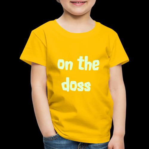 On the Doss Glow in the Dark - Kids' Premium T-Shirt