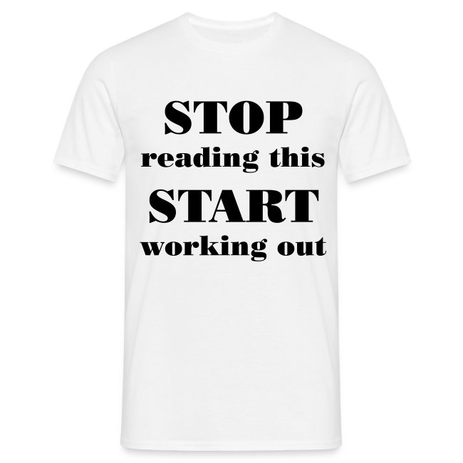 Stop reading, Start working out