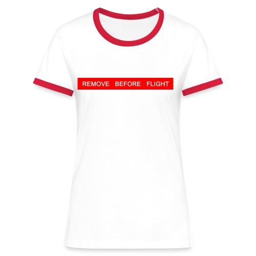 Woman - Kontrast Shirt - REMOVE BEFORE FLIGHT - Frauen Kontrast-T-Shirt