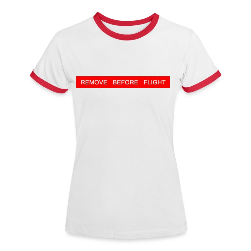 Woman - Kontrast Shirt - REMOVE BEFORE FLIGHT - Frauen Kontrast-T-Shirt