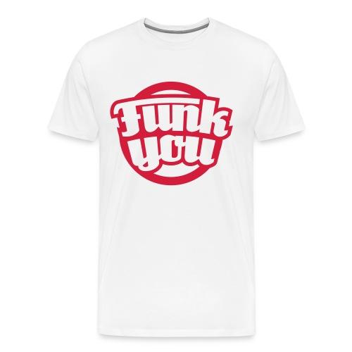 Funk You - Maglietta Premium da uomo