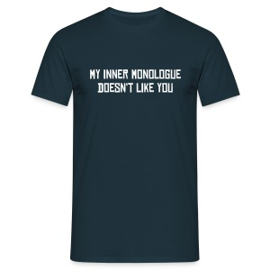 My Inner Monologue Doesn't Like You - Men's T-Shirt