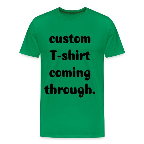 custom t - Men's Premium T-Shirt