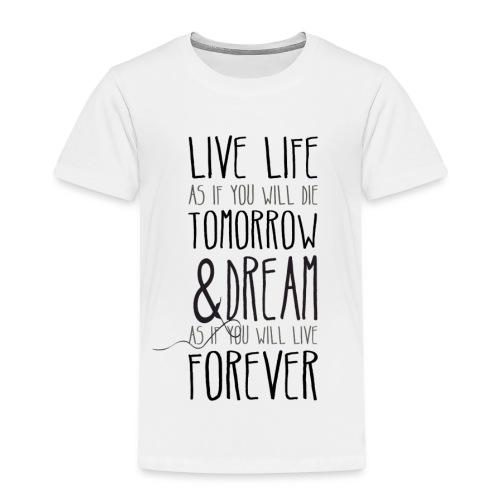 Live Life - Kids' Premium T-Shirt