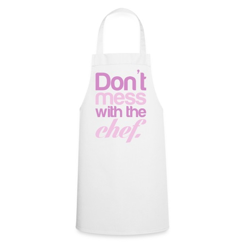 Mess with the chef - Cooking Apron