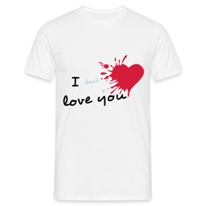 I don't love you - T-shirt Homme